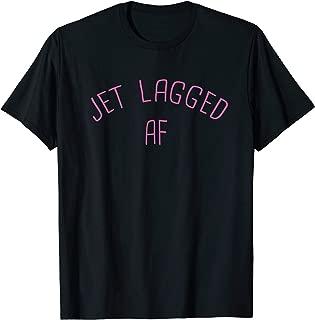 Jet Lagged AF Funny International Flight Travel Jet Lag Gift T-Shirt