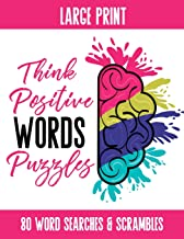 Think Positive Words Puzzles: Activity Book featuring Positive Words in Word Search and Word Scramble, 80 Puzzles, Answer Keys Included