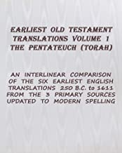 Earliest Old Testament Translations Volume 1 the Law: an Interlinear Comparison in Modern English