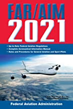 FAR/AIM 2021: Up-to-Date FAA Regulations / Aeronautical Information Manual (FAR/AIM Federal Aviation Regulations)