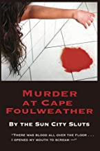 Murder at Cape Foulweather (A Sun City Slut Mystery Book 1)