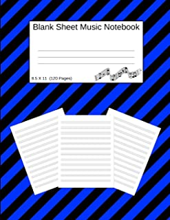 Blank Sheet Music Notebook: Manuscript Staff Paper Blue And Black Stripes (8.5 X 11) 120 Pages