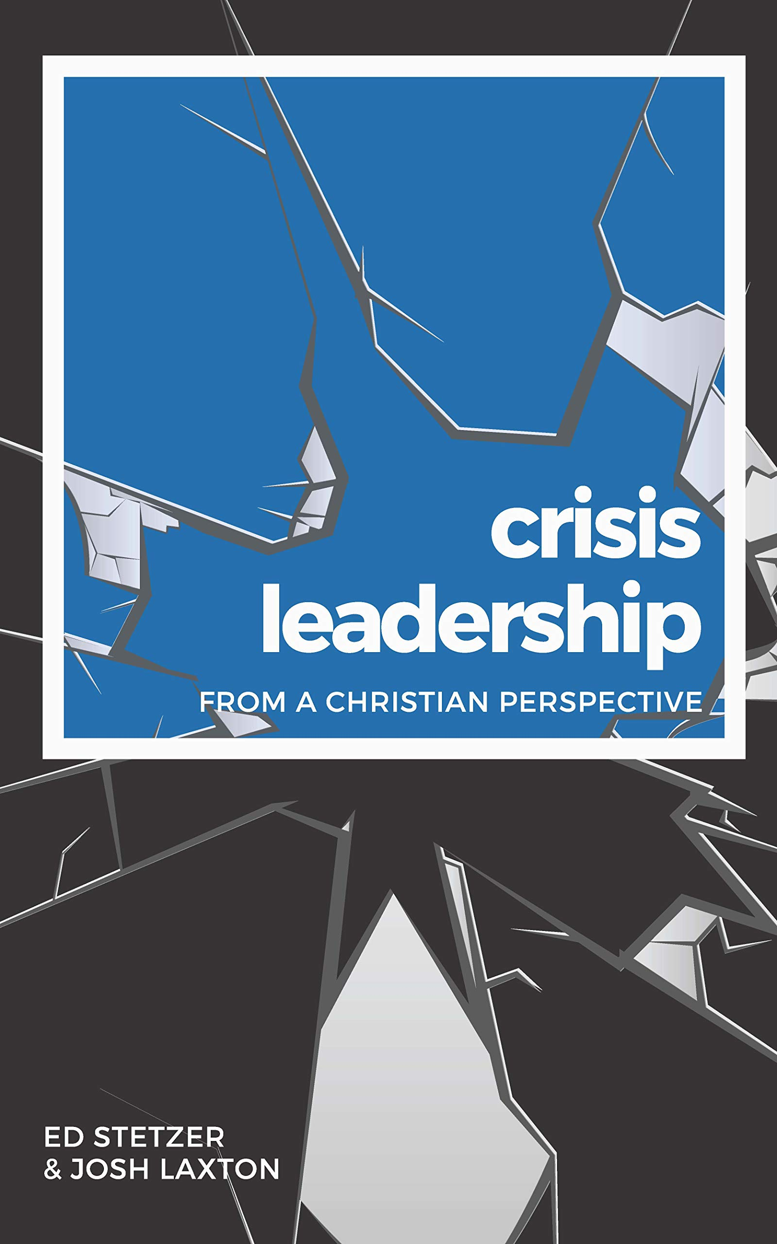 Crisis Leadership From a Christian Perspective