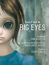 Tout l'art de Big Eyes : Un film de Tim Burton, une vie entière dédiée à l'art par Margaret Keane