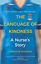 The Language of Kindness: A Nurse's Story (English Edition)