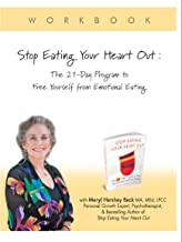 Stop Eating Your Heart Out: Digital Workbook: The 21-Day Program to Free Yourself from Emotional Eating (English Edition)