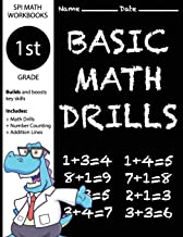 1st Grade Basic Math Drills: Builds and Boosts Key Skills Including Math Drills, Number Counting, and Addition Lines. (SPI Math Workbooks) (Volume 1)