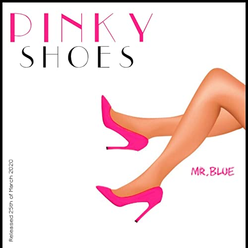 Pinky Shoes [Explicit] by Mr. Blue on