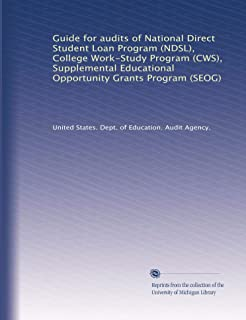 Guide for audits of National Direct Student Loan Program (NDSL), College Work-Study Program (CWS), Supplemental Educationa...