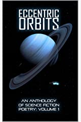 Eccentric Orbits: An Anthology Of Science Fiction Poetry Kindle Edition