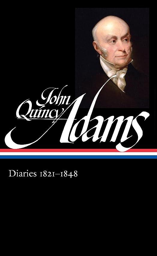 回想によって合併症John Quincy Adams: Diaries Vol. 2 1821-1848 (LOA #294) (Library of America Adams Family Collection Book 6) (English Edition)