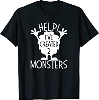 Monster Shirts For Parents Help I've Created 2 Monsters T-Shirt