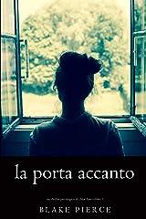 La Porta Accanto (Un Thriller Psicologico di Chloe Fine—Libro 1) Formato Kindle