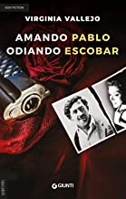 Scaricare Libri Amando Pablo odiando Escobar PDF