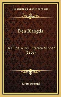 Den Blaogda: Ur Hilda Wijks Litterara Minnen (1908)