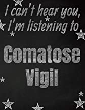 I can't hear you, I'm listening to Comatose Vigil creative writing lined notebook: Promoting band fandom and music creativity through writing…one day at a time