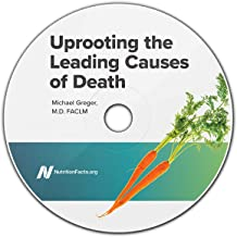 Uprooting the Leading Causes of Death - Dr. Greger's Evidence-Based Nutrition DVD Series