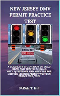 NEW JERSEY DMV PERMIT PRACTICE TEST : A COMPLETE STUDY BOOK OF ROAD SIGNS AND TRAFFIC SIGNALS WITH QUESTIONS AND ANSWERS FOR DRIVERS LICENSE PERMIT WRITTEN EXAMS 2020/2021 (English Edition)