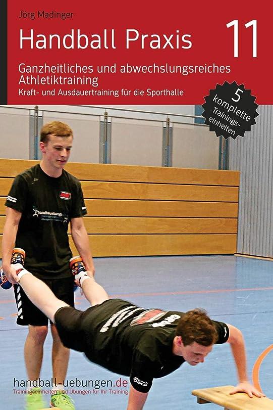 議題人物電池Handball Praxis 11 - Ganzheitliches und abwechslungsreiches Athletiktraining: Kraft- und Ausdauertraining fuer die Sporthalle