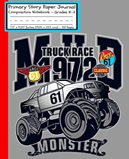 Monster Mud Truck Race Primary Story Paper Journal: Cool Boys RC Monster Truck Book MONSTER JAM/Dotted Midline and Picture Space/Grades K-2/Draw and ... Cover/7.5