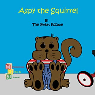 Aspy the Squirrel: The Great Escape (Aspy's journals Book 1)