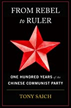 From Rebel to Ruler: One Hundred Years of the Chinese Communist Party (English Edition)