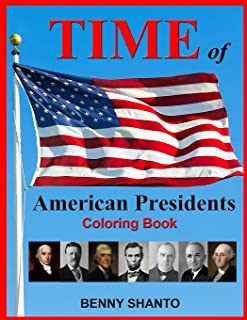 Time of American Presidents Coloring Book: Fun educational activity book