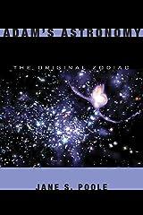 Adam's Astronomy: The Original Zodiac Kindle Edition