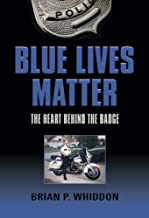 BLUE LIVES MATTER: The Heart Behind the Badge