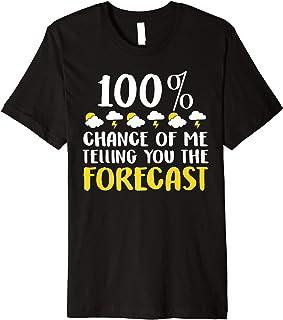 Funny Shirt Weather Forecast Tees Humor Men Women Kids Gifts Premium T-Shirt