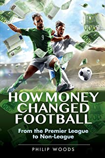 How Money Changed Football: From the Premier League to Non-League