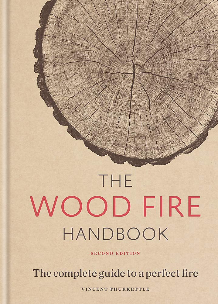 Image OfThe Wood Fire Handbook: The Complete Guide To A Perfect Fire