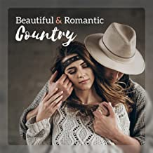 Beautiful & Romantic Country - The Best Instrumental Love Songs, Sentimental Moods, Romantic Moments