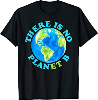 There Is No Planet B T shirt Earth Day Tshirt Men Women Kids
