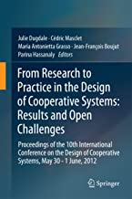 From Research to Practice in the Design of Cooperative Systems: Results and Open Challenges: Proceedings of the 10th International Conference on the Design ... Cooperative Systems, May 30 - 1 June, 2012