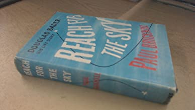 Reach for the sky;: The story of Douglas Bader