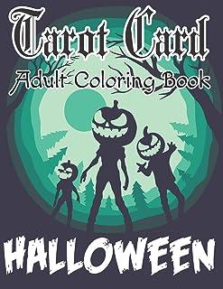 Tarot Card Adult Coloring Book Halloween: A Great way to enjoy the Tarot Happy Halloween Tarot Card Coloring Book