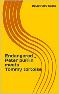 Endangered _ Peter puffin meets Tommy tortoise (Endangered Species Book 6)