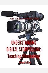 Understanding Digital Storytelling: Teaching Filmmaking, 2nd Edition Kindle Edition