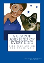 A Search and Find of Every Kind with Jake and his dog named Cain