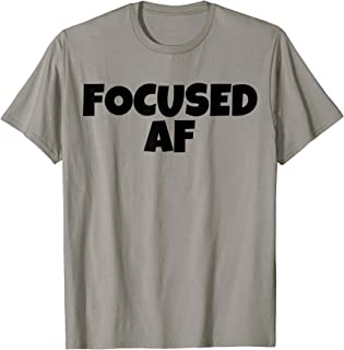 Focused AF T Shirt | Focused Shirt | Focused TShirt