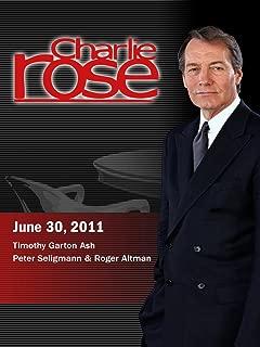 Charlie Rose - Timothy Garton Ash/Peter Seligmann and Roger Altman (June 30, 2011)