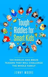 Tough Riddles for Smart Kids: 500 Riddles and Brain Teasers that Will Challenge the Whole Family
