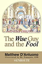 The Wise Guy and the Fool: A Philosophical Odyssey from Modern Error to Truth