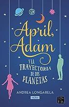 April, Adam y la trayectoria de los planetas (Crossbooks)