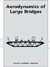 Aerodynamics of Large Bridges: Proceedings of the First International Symposium on Aerodynamics of Large Bridges, Copenhagen, Denmark, 19-21 February 1992 (English Edition)
