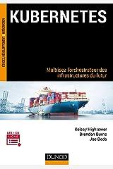 Kubernetes - Maîtrisez l'orchestrateur des infrastructures du futur: Maîtrisez l'orchestrateur des infrastructures du futur (InfoPro) Paperback