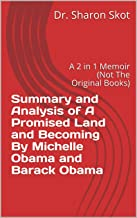 Summary and Analysis of A Promised Land and Becoming By Michelle Obama and Barack Obama: A 2 in 1 Memoir (Not The Original...