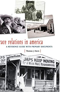 Race Relations in America: A Reference Guide with Primary Documents (Major Issues in American History)