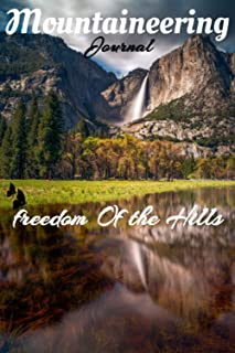 Mountaineering Freedom Of The Hills Notebook: Lined Journal, Gratitude Journal